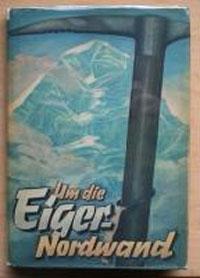 Couverture du livre publié par la Maison Centrale d'Édition du NSDAP (parti nazi) célébrant l'ascension de la face nord de l'Eiger par Harrer et ses co-équipiers